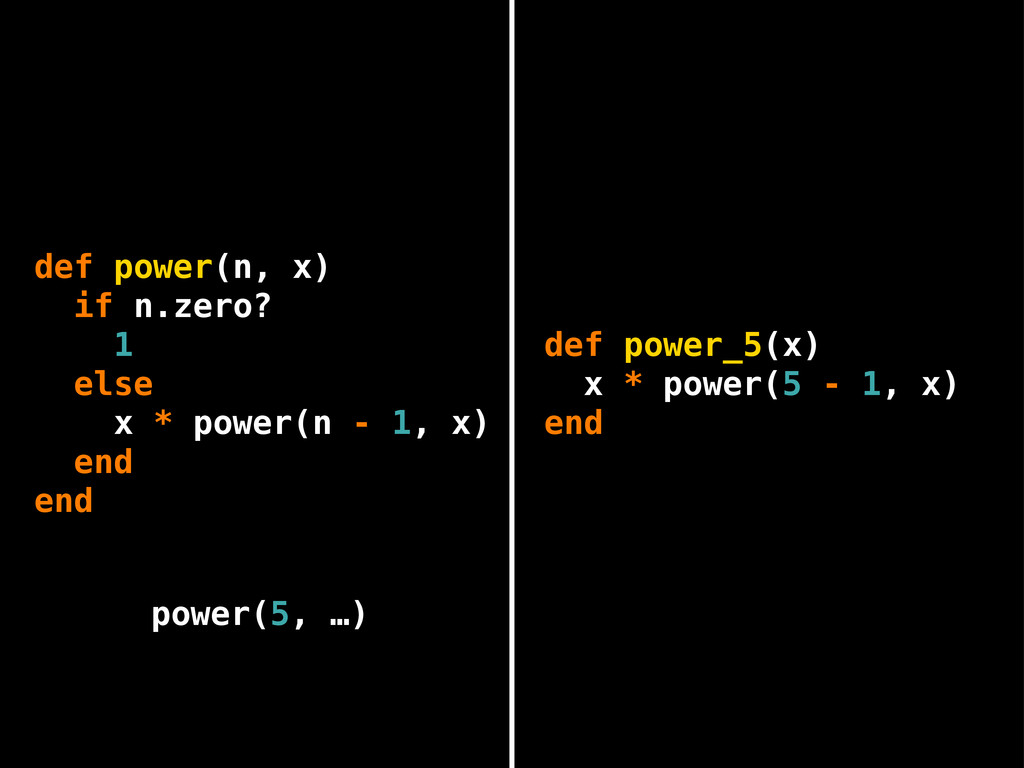 def power(n, x) if n.zero? 1 else x * power(n -...