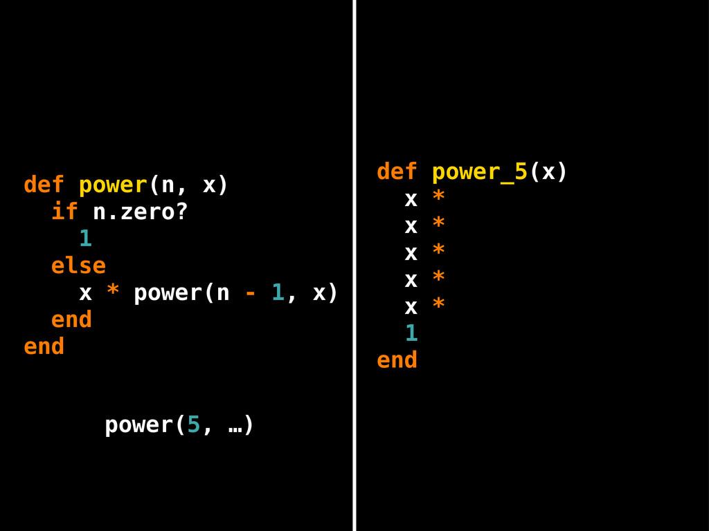 def power_5(x) x * x * x * x * x * 1 def power(...