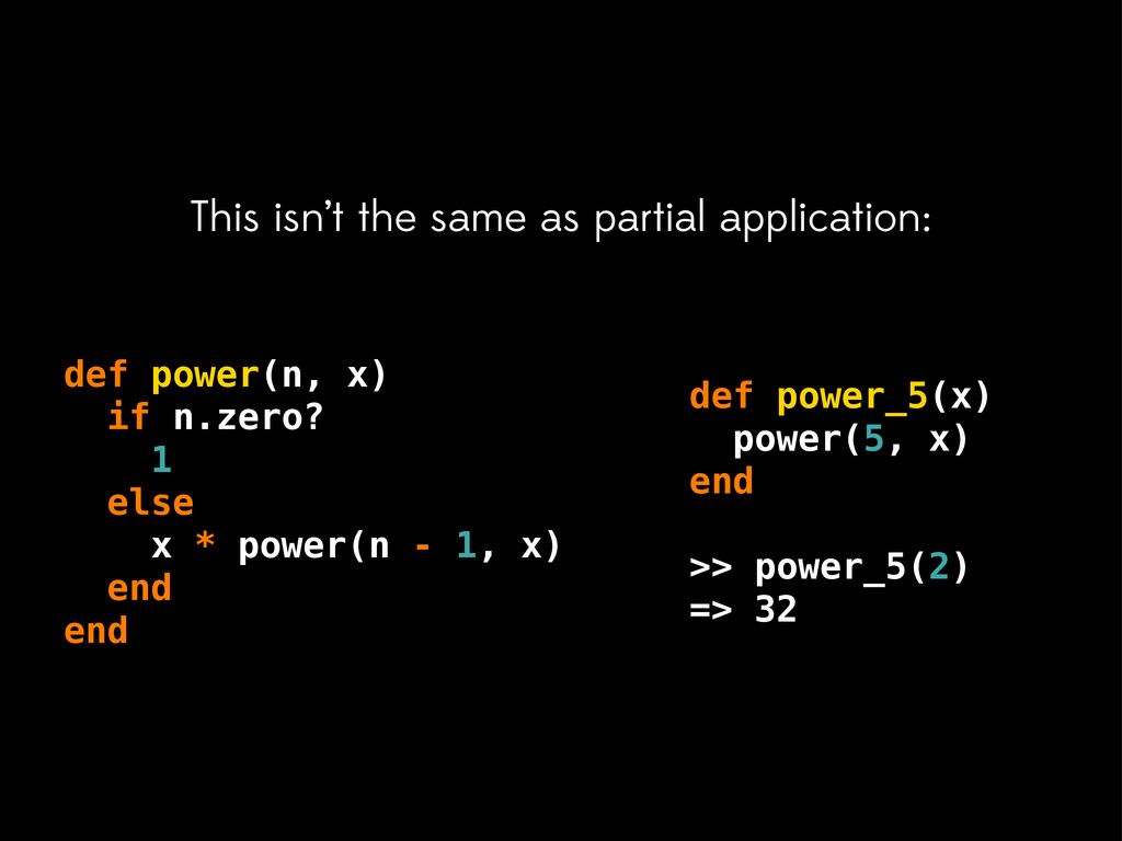 def power_5(x) power(5, x) end >> power_5(2) =>...