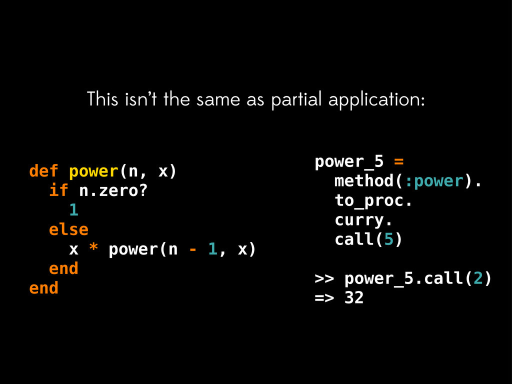 power_5 = method(:power). to_proc. curry. call(...