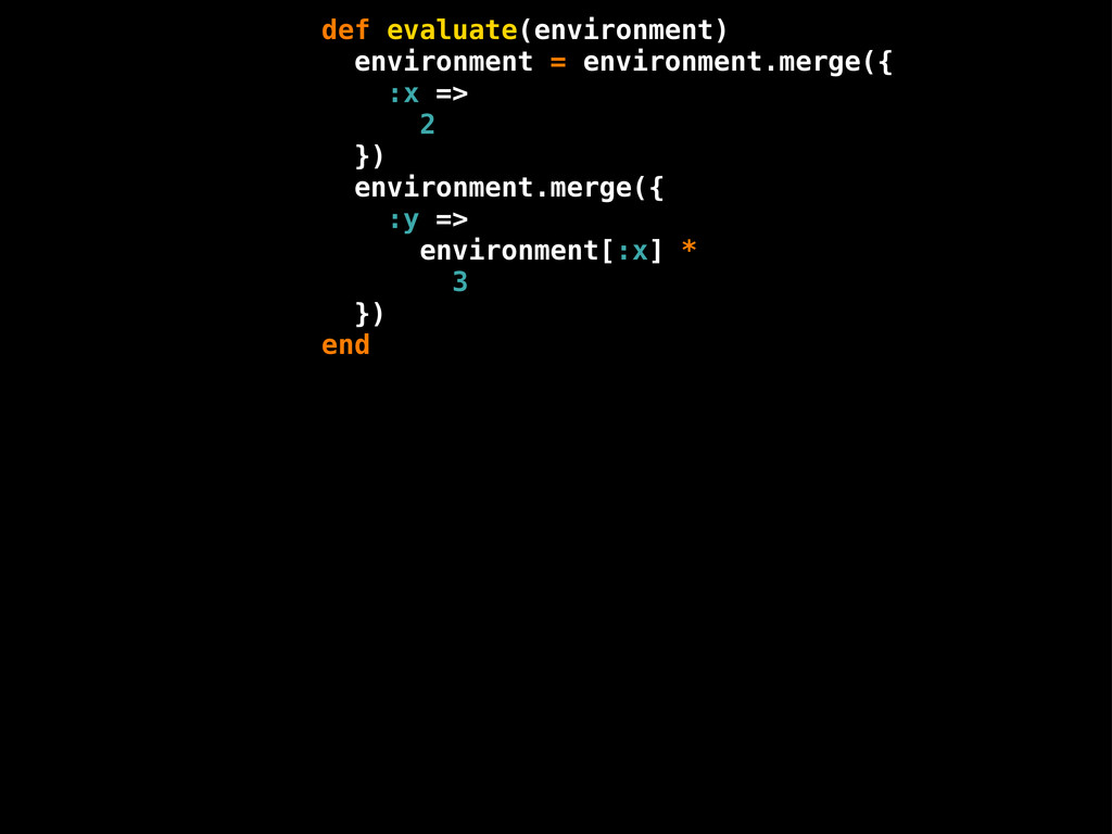 def evaluate(environment) environment = environ...