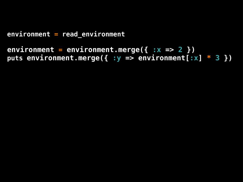 environment = read_environment environment = en...