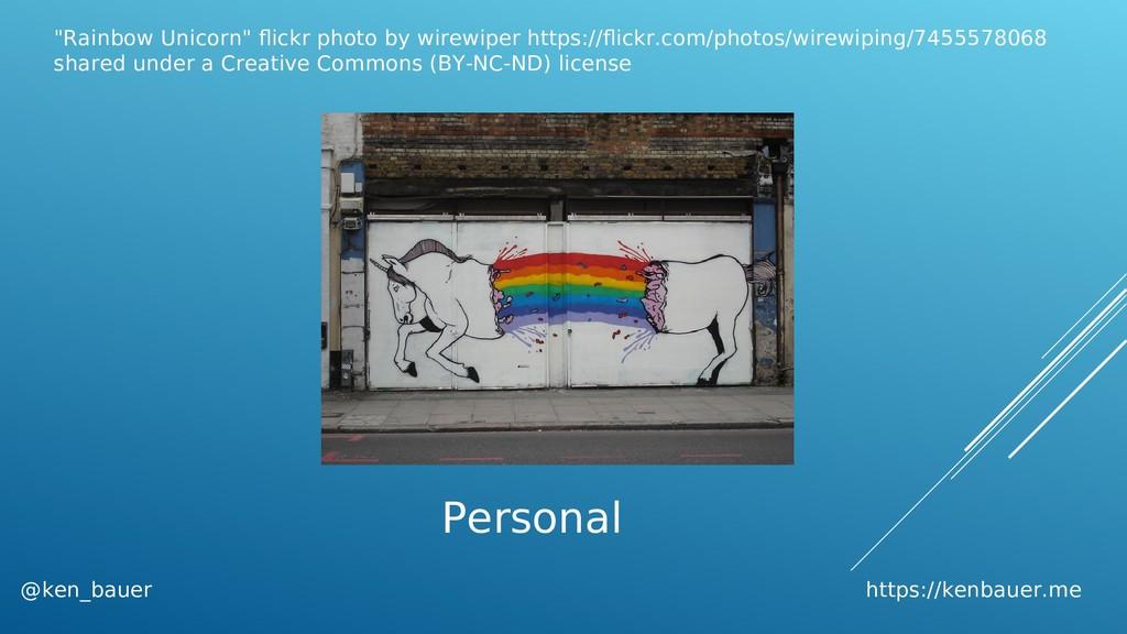 "@ken_bauer https://kenbauer.me ""Rainbow Unicorn..."