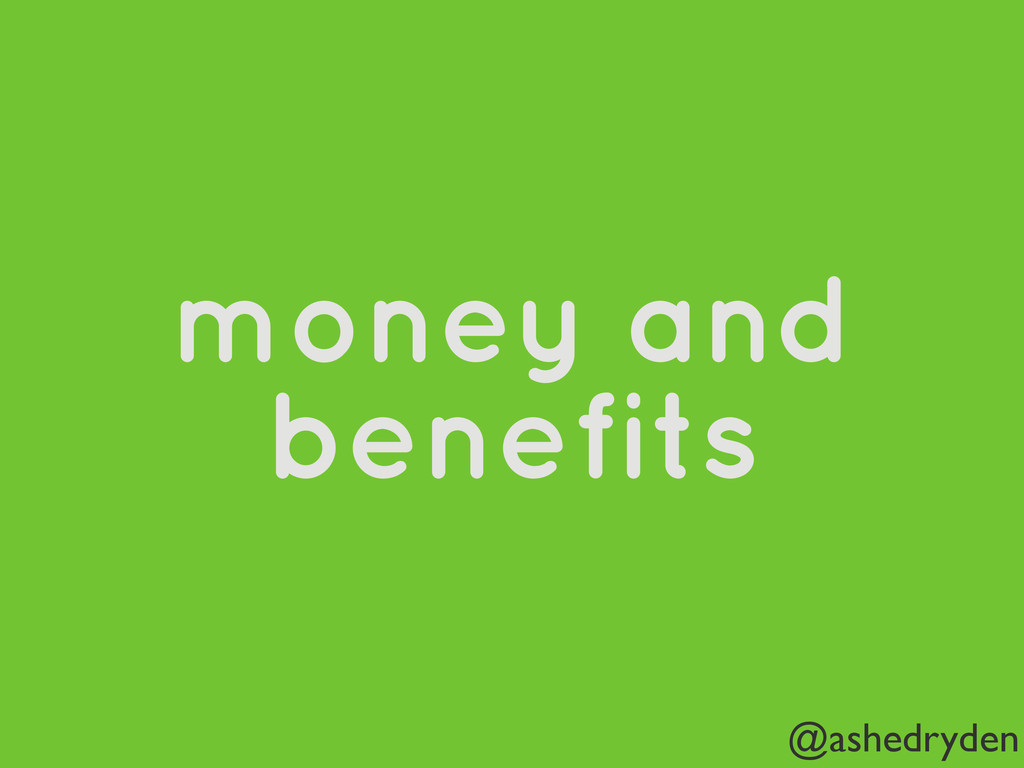 @ashedryden money and benefits