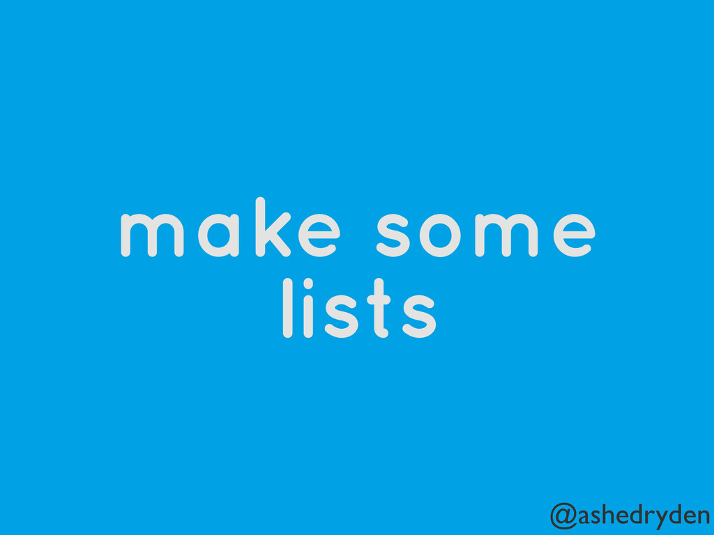 @ashedryden make some lists
