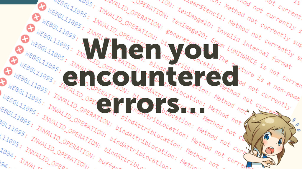 When you encountered errors… 41