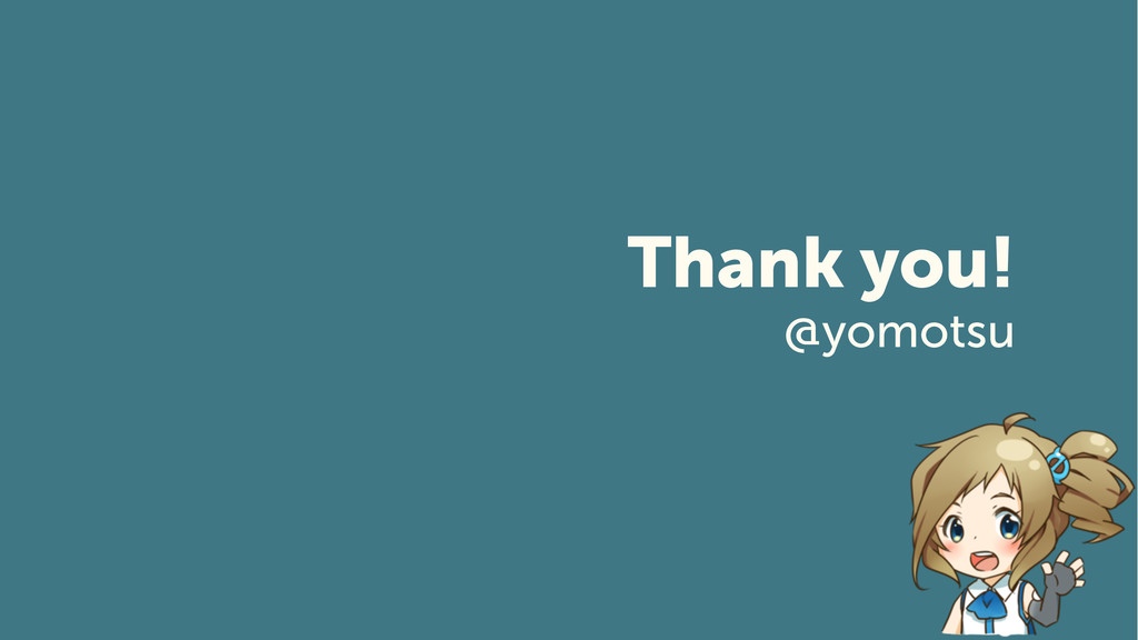 49 Thank you! @yomotsu