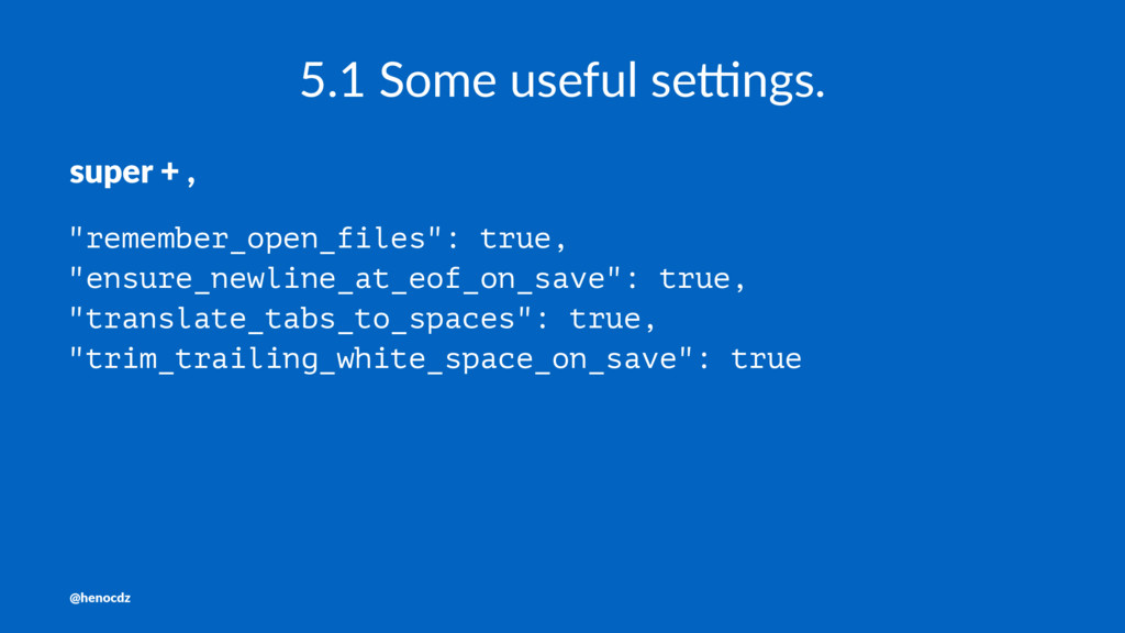 """5.1 Some useful se-ngs. super + , """"remember_ope..."""