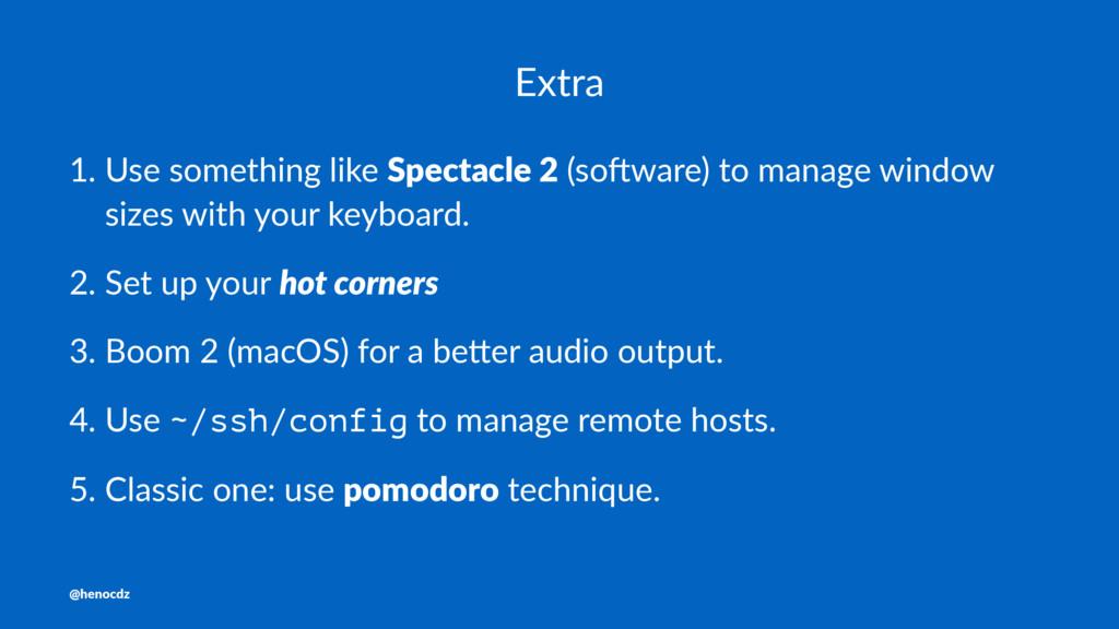Extra 1. Use something like Spectacle 2 (so1war...