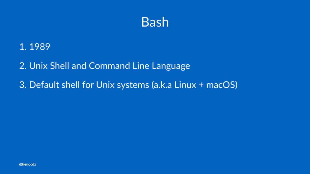 Bash 1. 1989 2. Unix Shell and Command Line Lan...