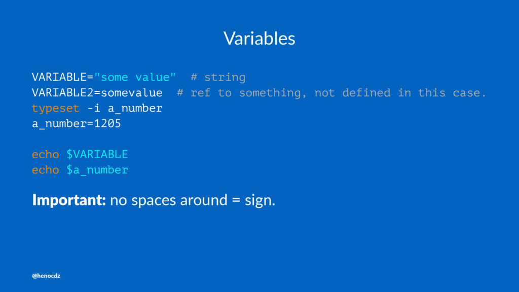 """Variables VARIABLE=""""some value"""" # string VARIAB..."""