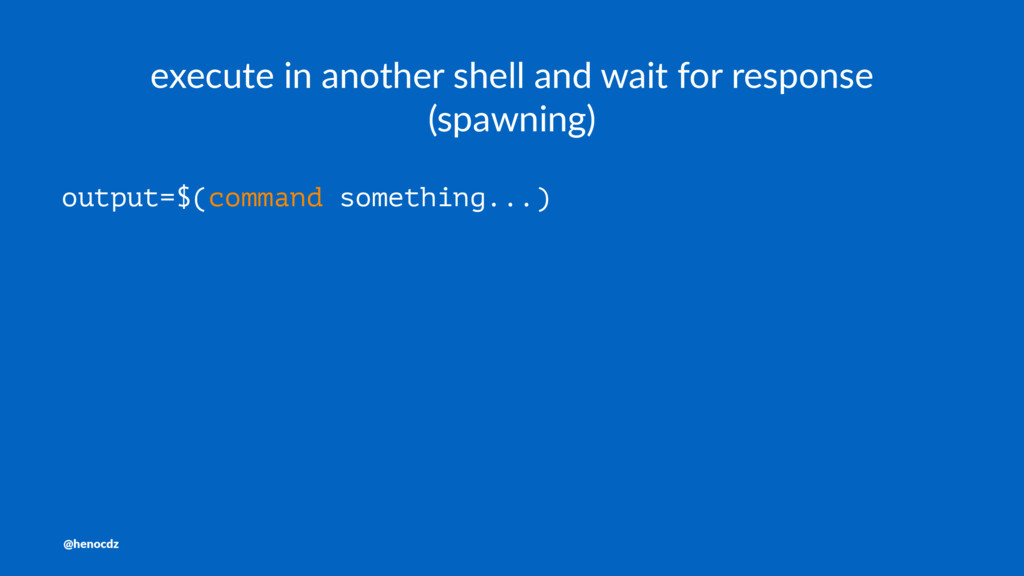 execute in another shell and wait for response ...