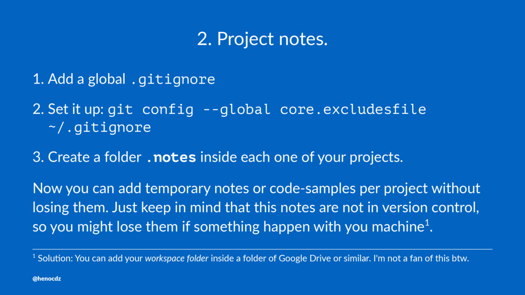 2. Project notes. 1. Add a global .gitignore 2....