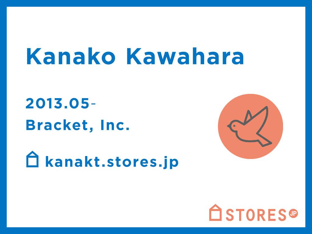 Kanako Kawahara 2013.05 Bracket, Inc. kanakt.s...