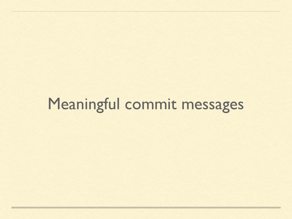 Meaningful commit messages