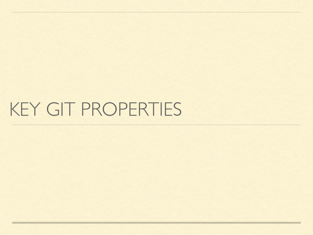 KEY GIT PROPERTIES