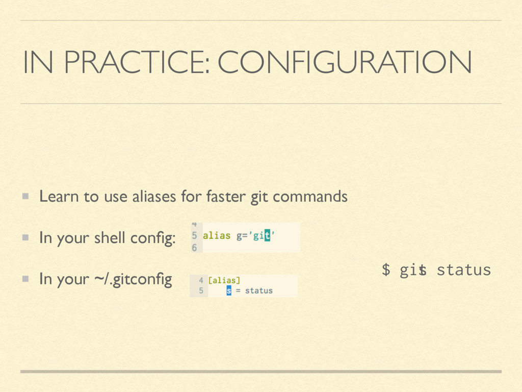 IN PRACTICE: CONFIGURATION Learn to use aliases...
