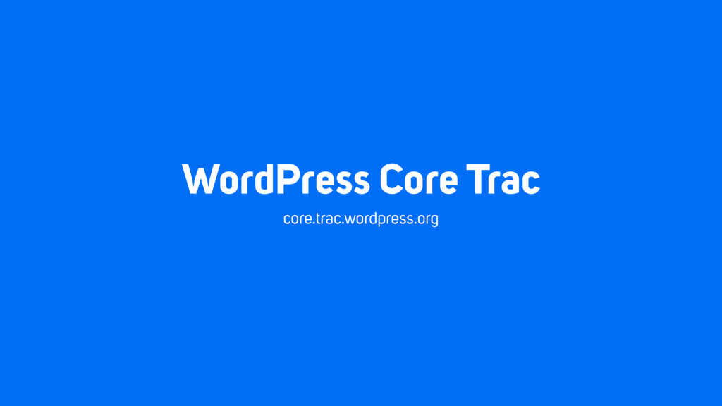 WordPress Core Trac core.trac.wordpress.org