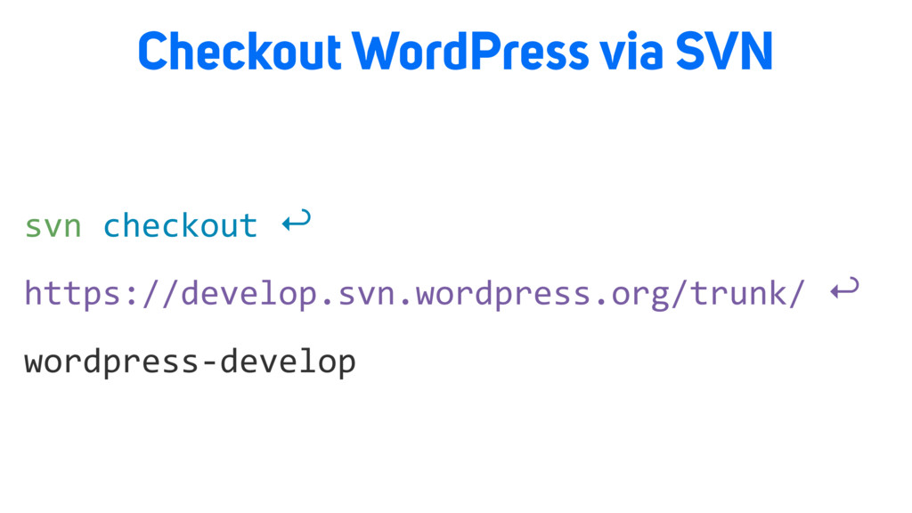 Checkout WordPress via SVN wordpress-develop ht...