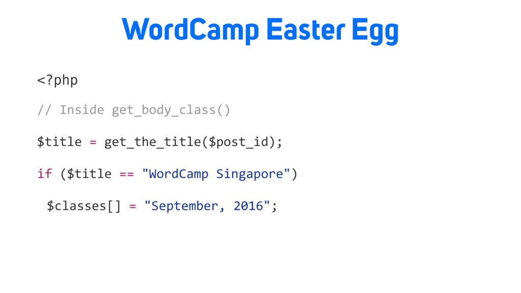WordCamp Easter Egg <?php // Inside get_body_cl...