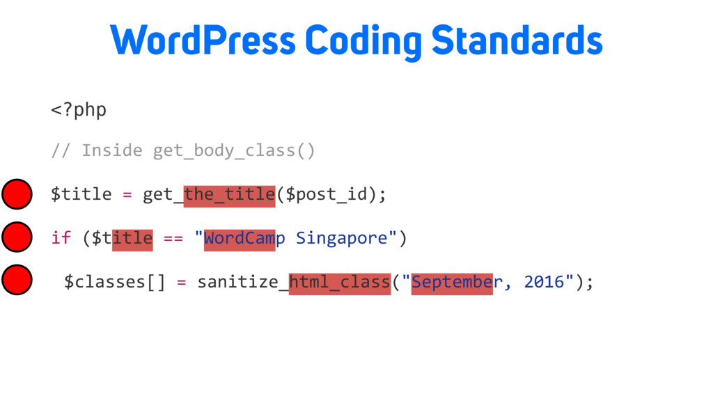 WordPress Coding Standards <?php // Inside get_...