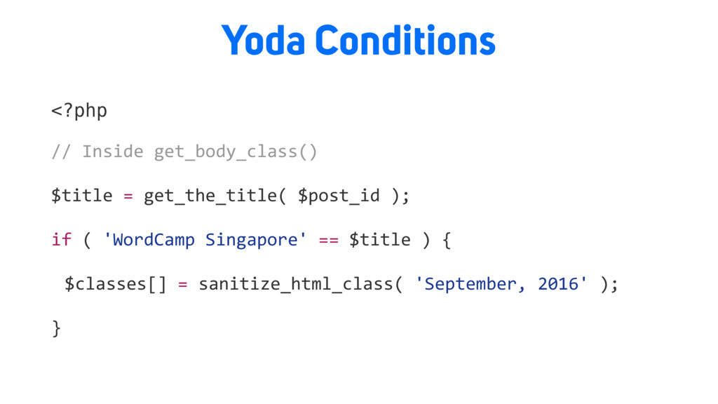 Yoda Conditions <?php // Inside get_body_class(...