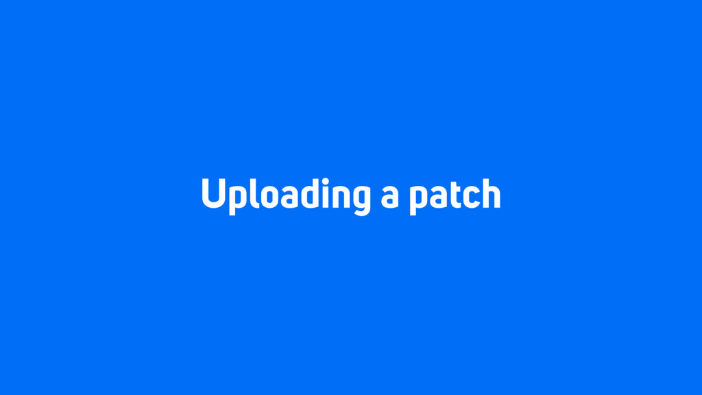 Uploading a patch