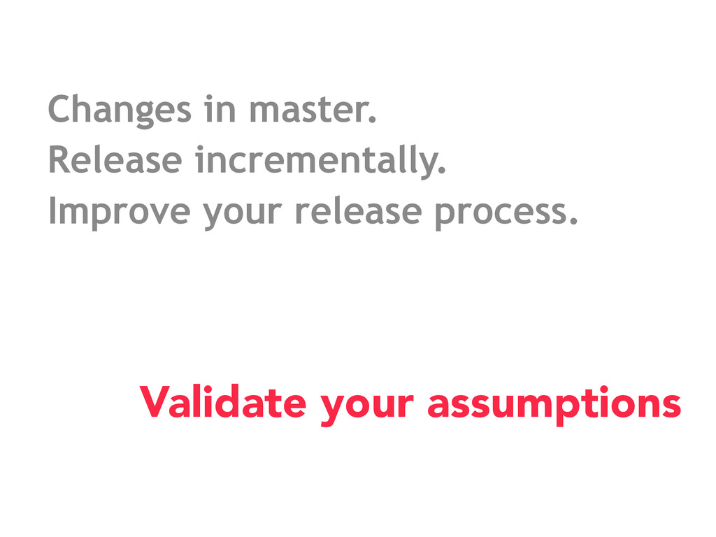 Changes in master. Release incrementally. Impro...
