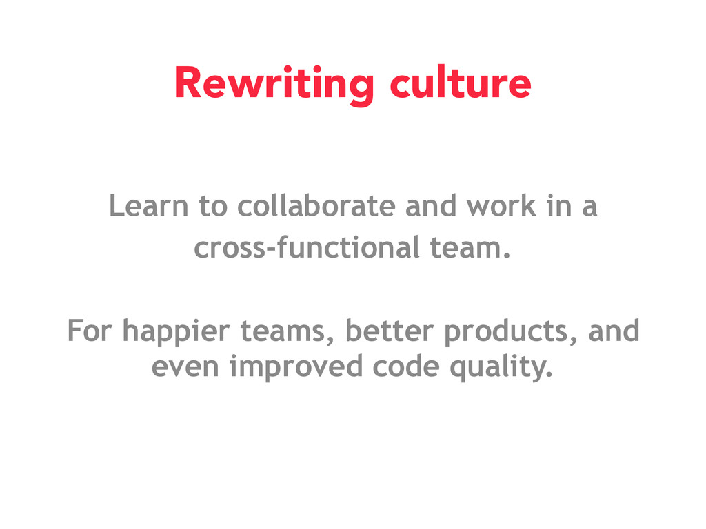 Learn to collaborate and work in a cross-functi...