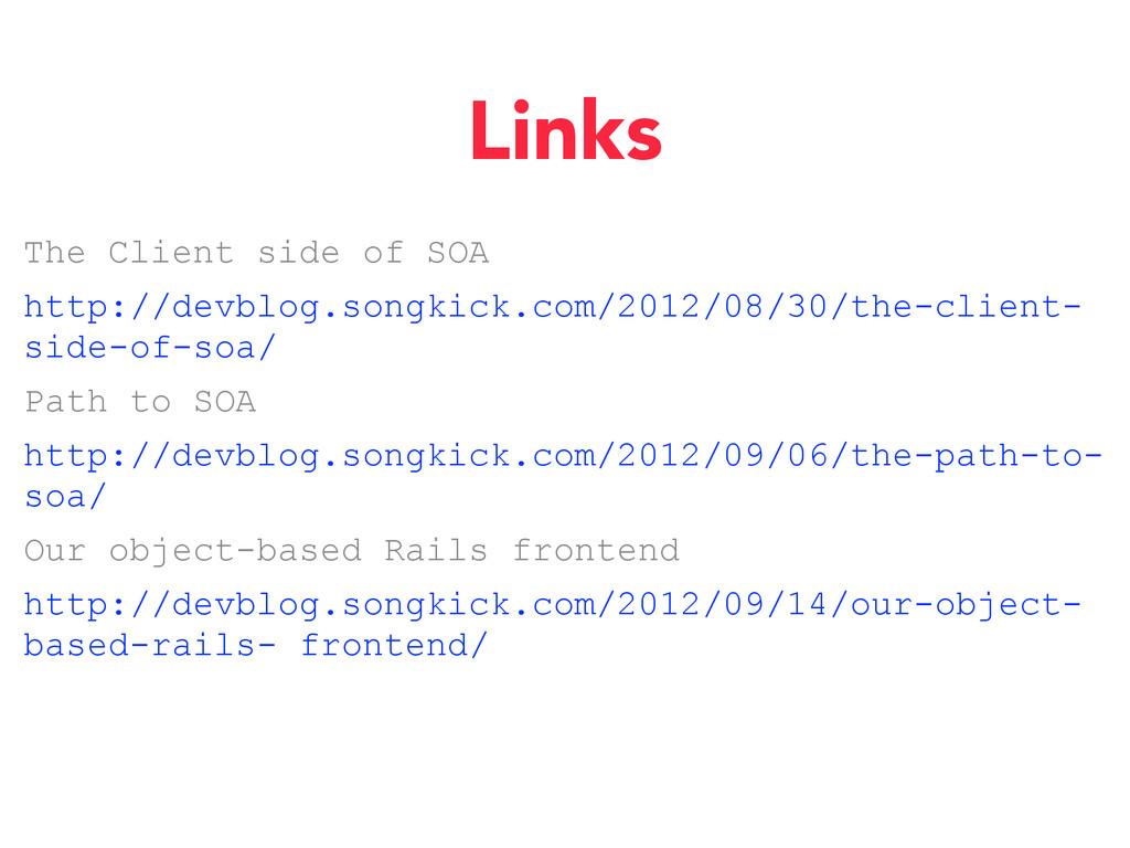 Links The Client side of SOA http://devblog.son...
