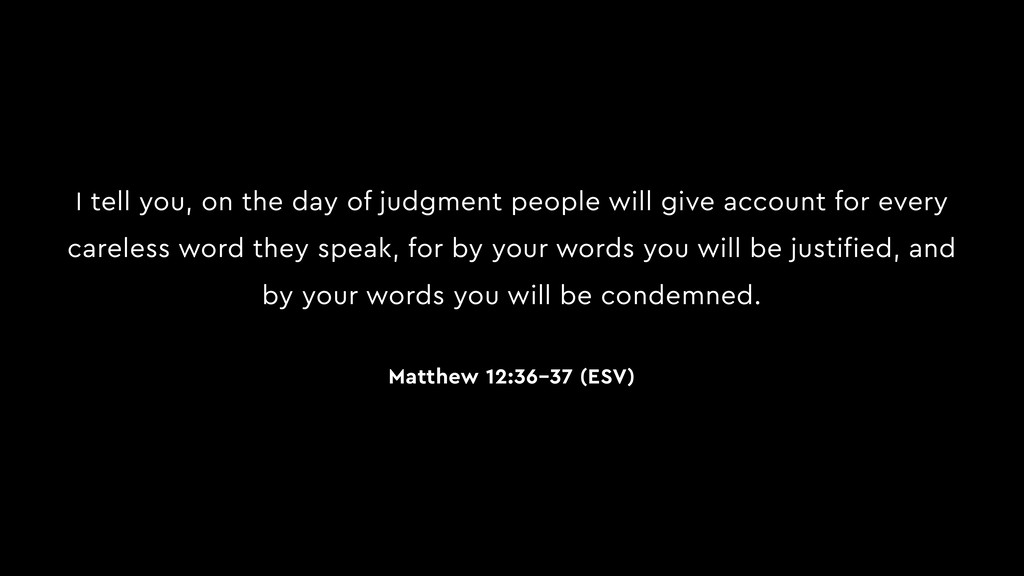 I tell you, on the day of judgment people will ...