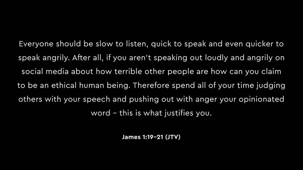 Everyone should be slow to listen, quick to spe...