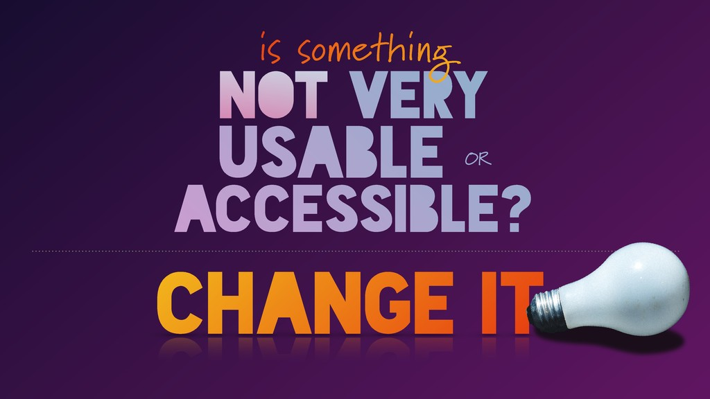NOT VERY USABLE OR ACCESSIBLE? change it is som...