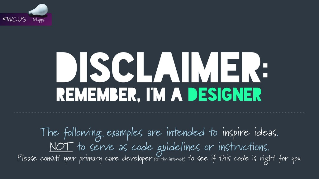DISCLAIMER: REMEMBER, I'M A DESIGNER The follow...