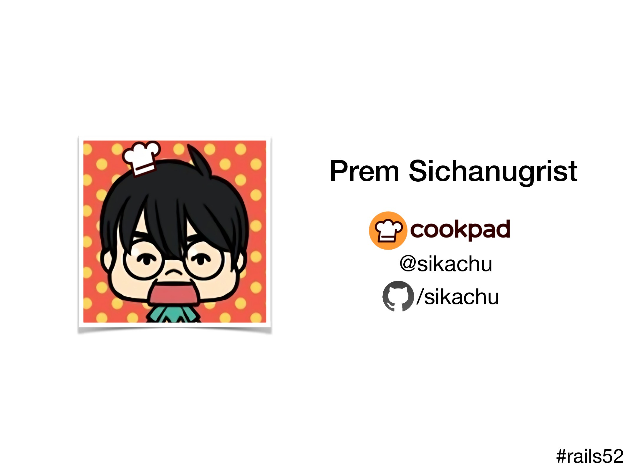 Prem Sichanugrist @sikachu  /sikachu #rails52