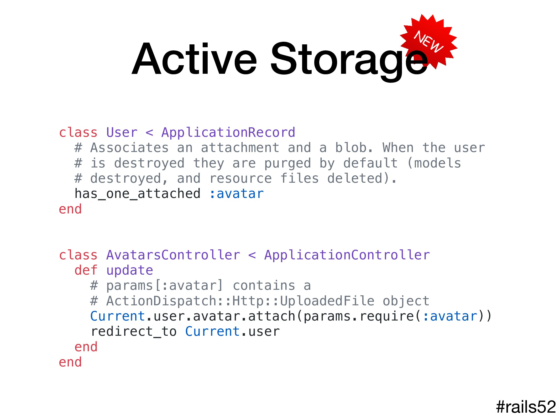 NEW Active Storage #rails52 class User < Applic...