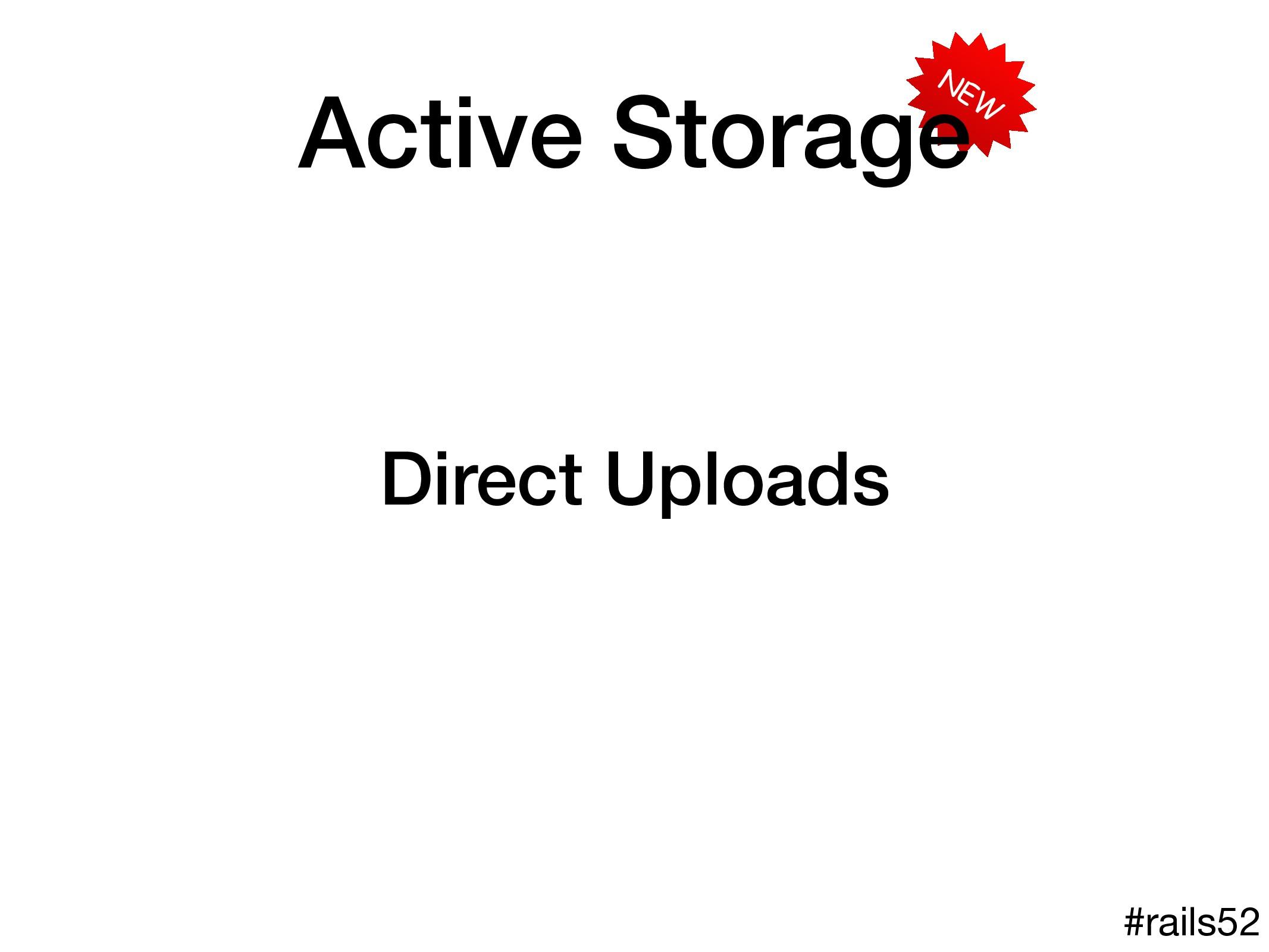 NEW Active Storage #rails52 Direct Uploads
