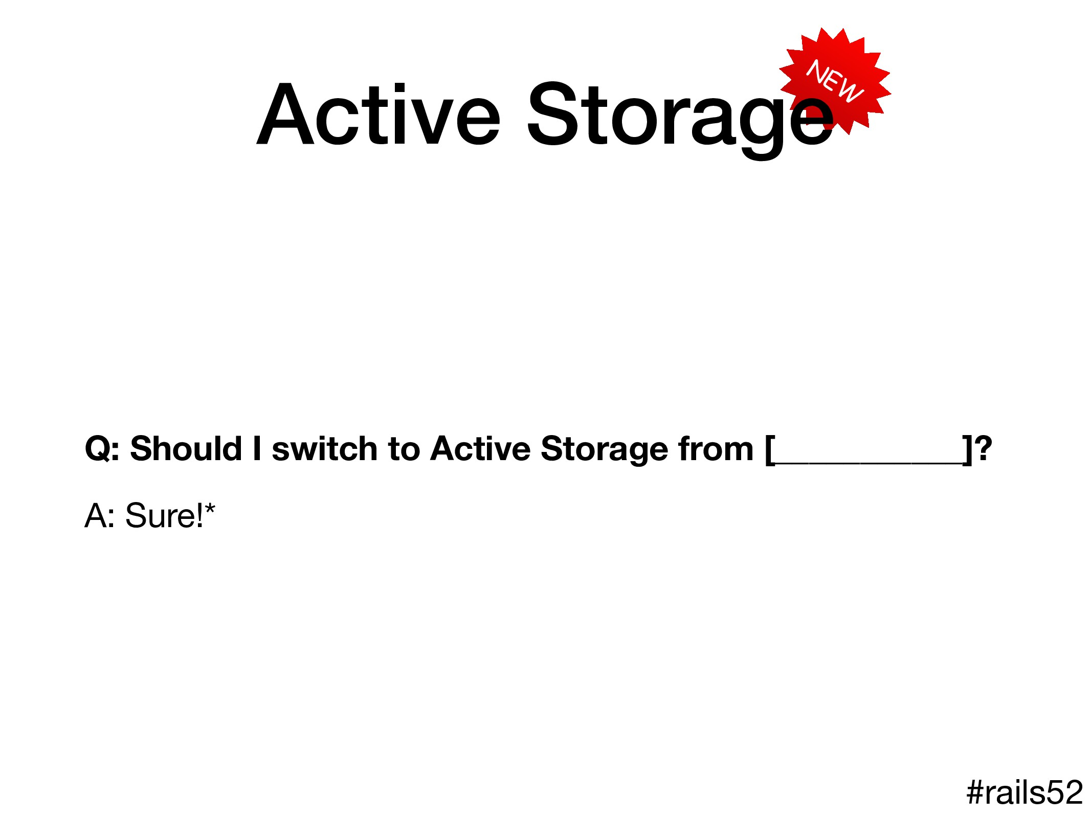 NEW Active Storage Q: Should I switch to Active...