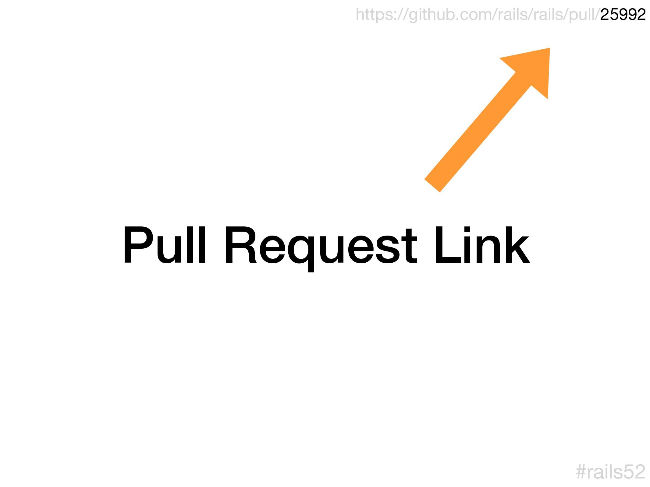 Pull Request Link https://github.com/rails/rail...