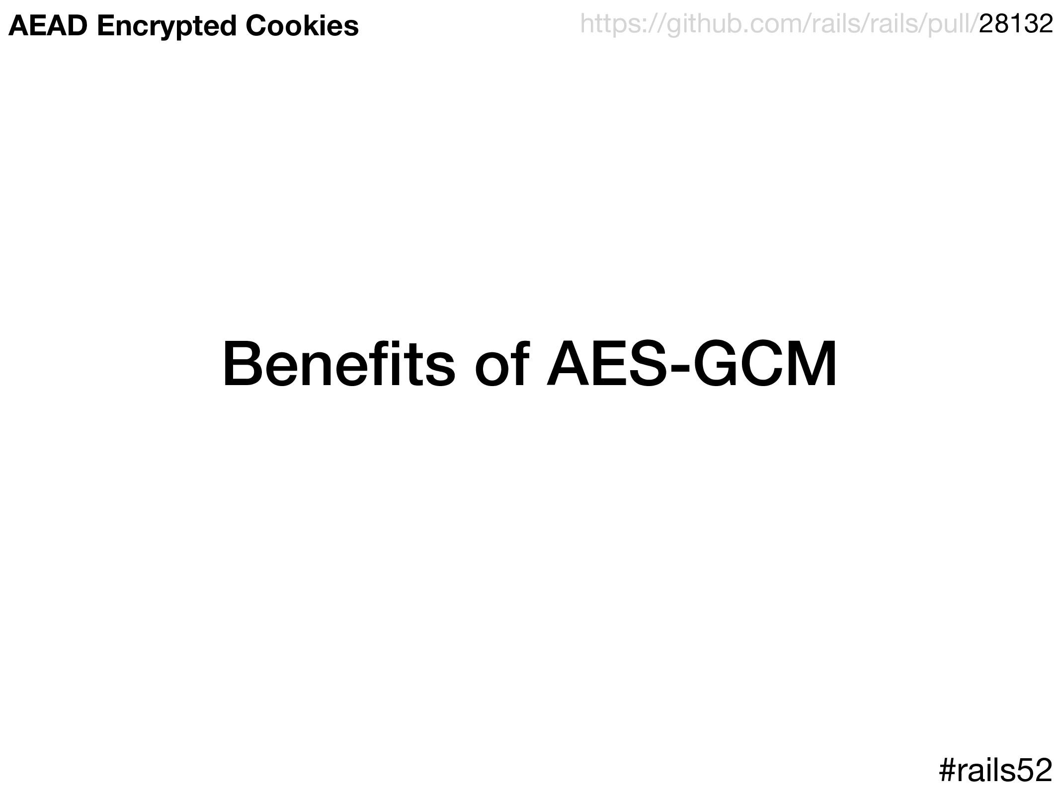 Benefits of AES-GCM #rails52 https://github.com/...