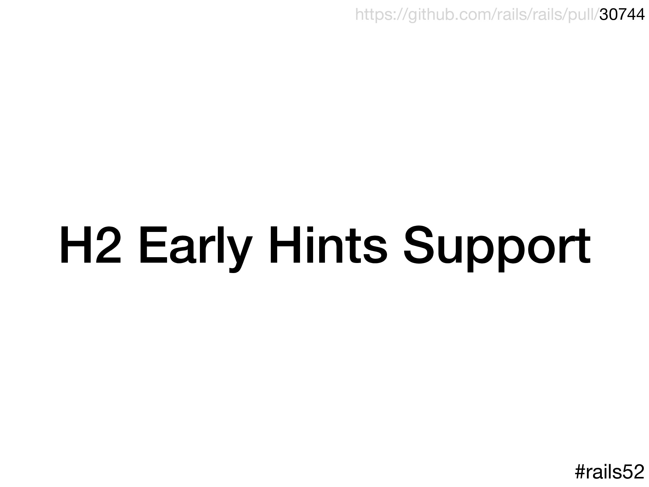 H2 Early Hints Support #rails52 https://github....
