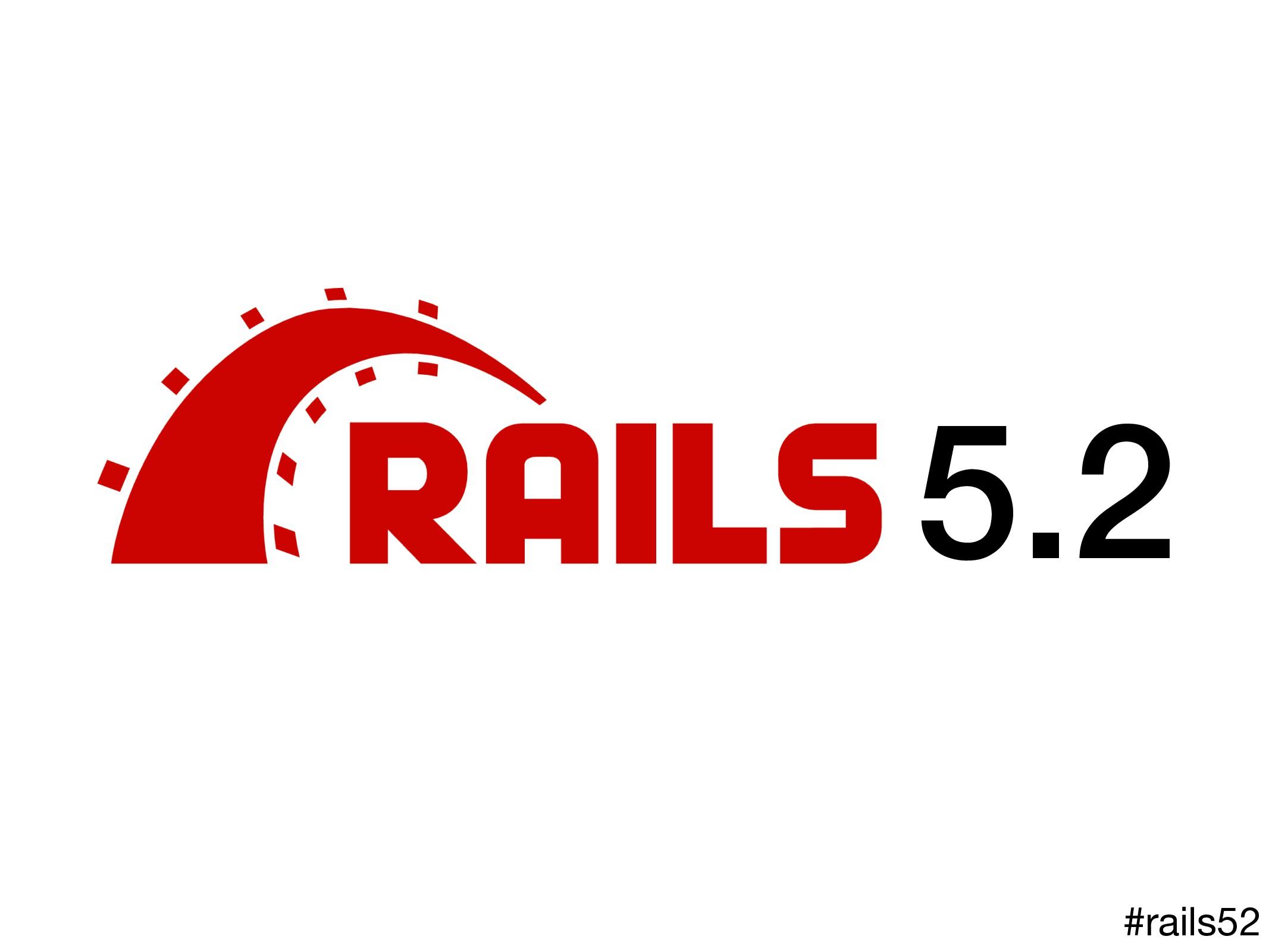 5.2 #rails52