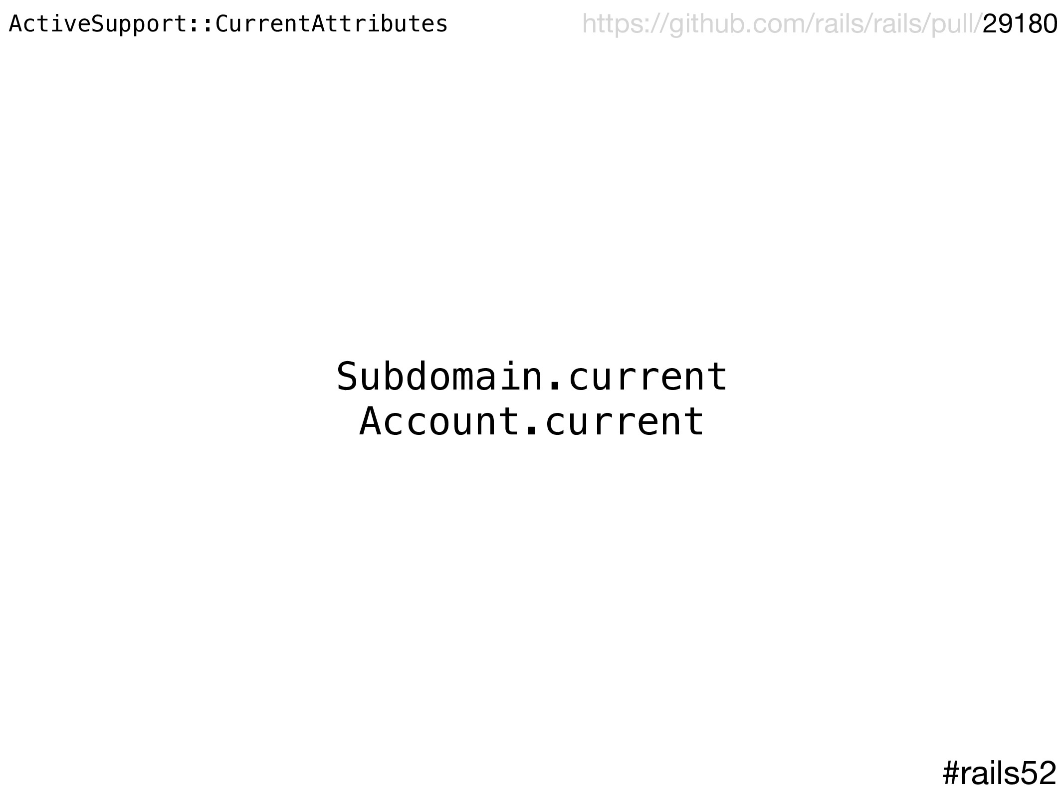 Subdomain.current Account.current #rails52 http...