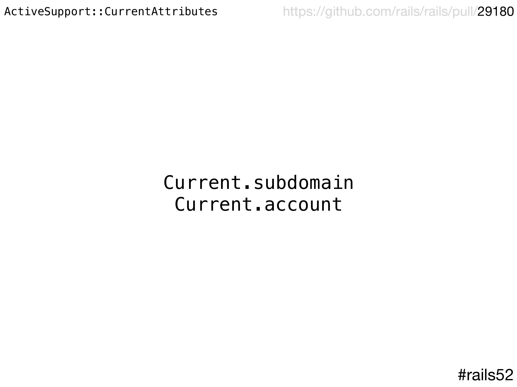 Current.subdomain Current.account #rails52 http...