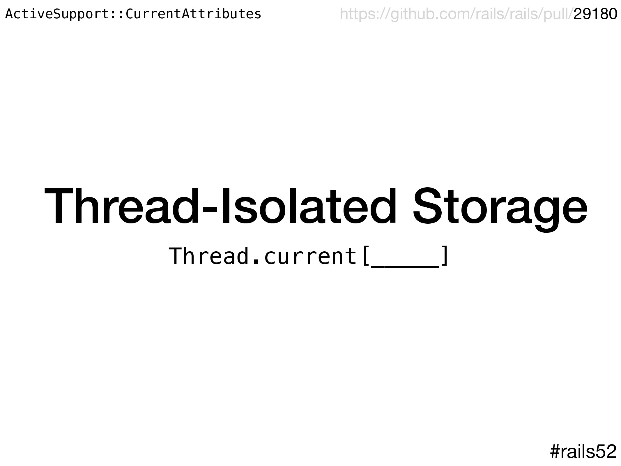 Thread-Isolated Storage Thread.current[_____] #...