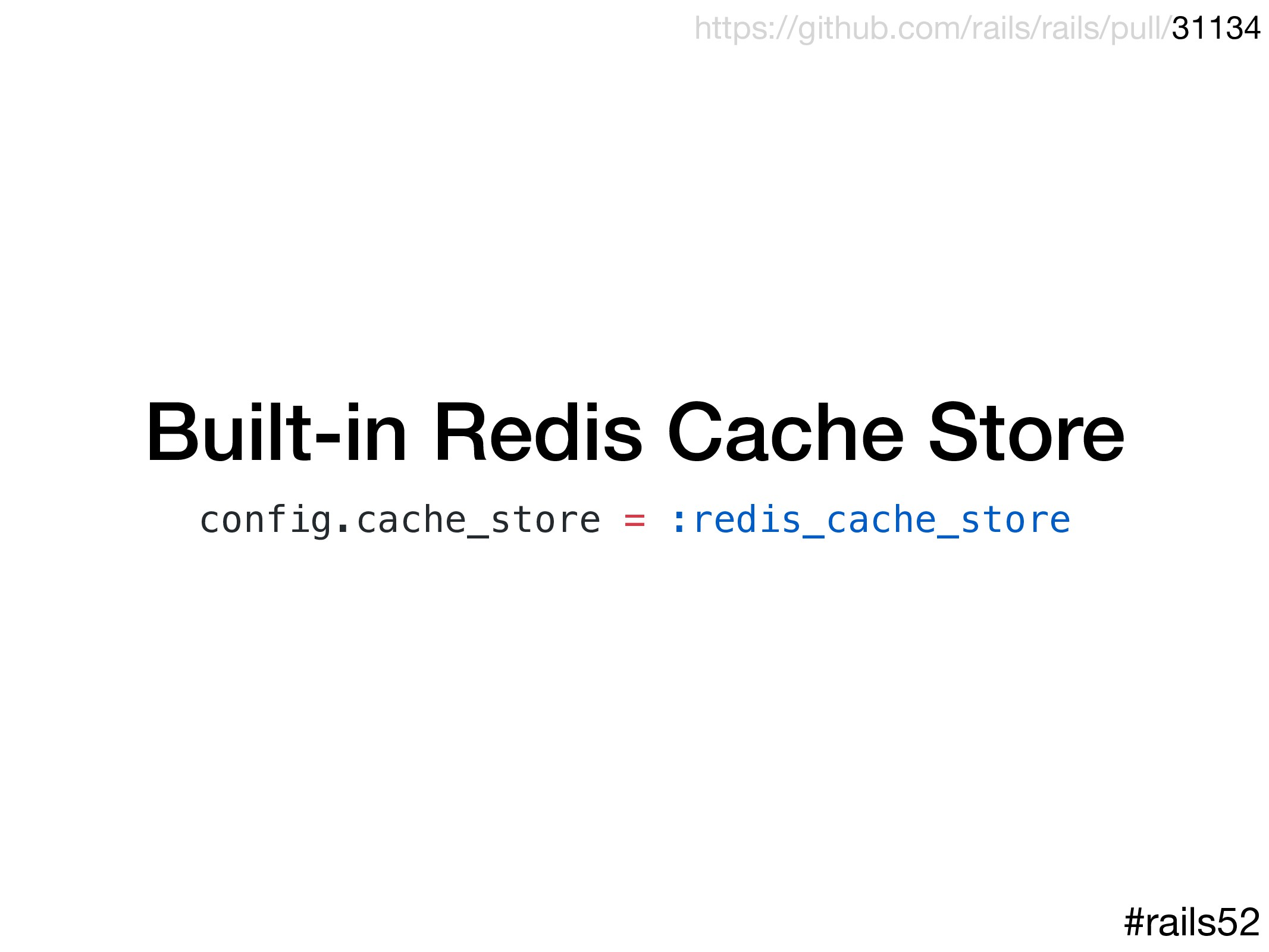 Built-in Redis Cache Store config.cache_store =...