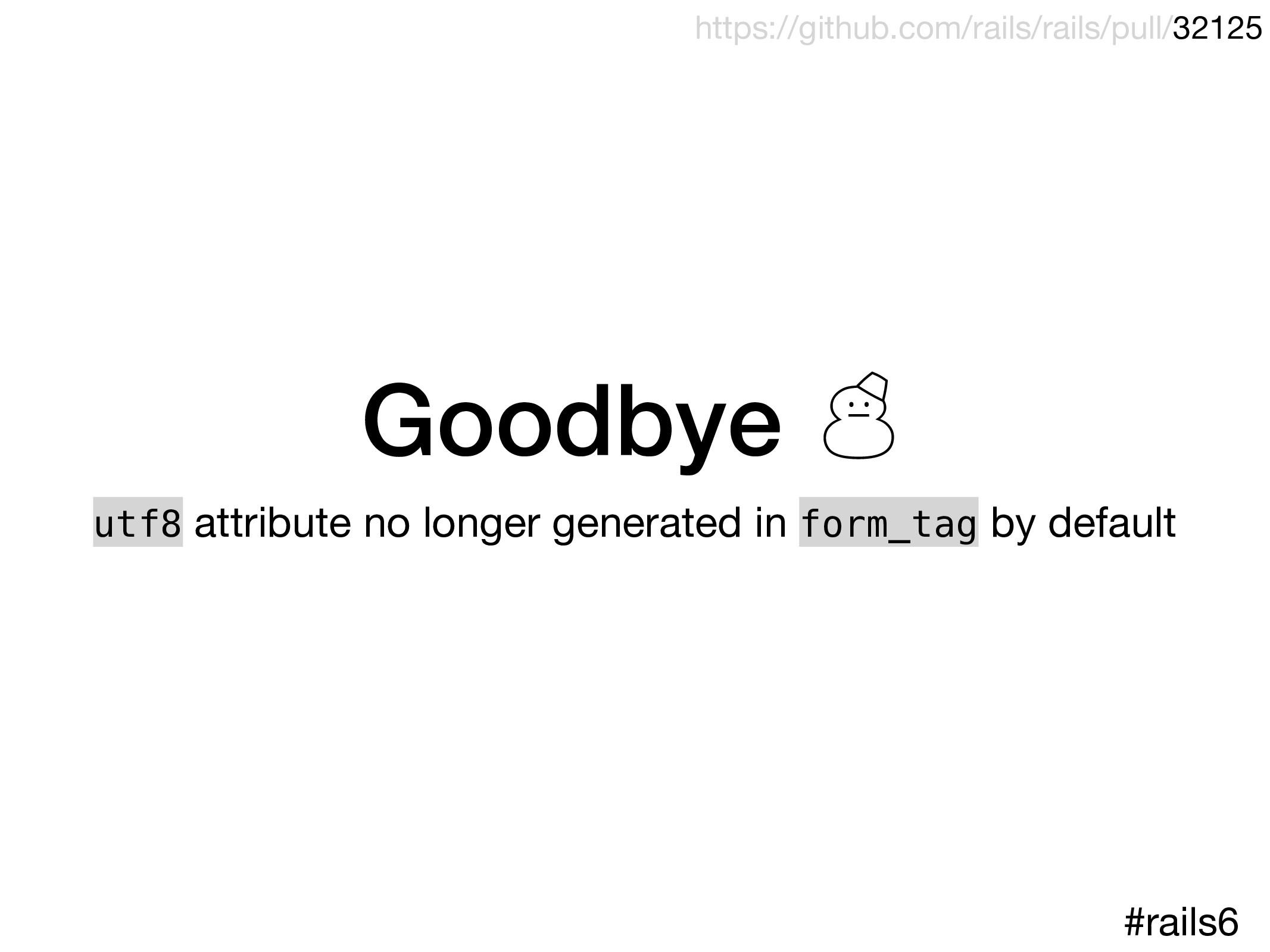 Goodbye ' utf8 attribute no longer generated in...