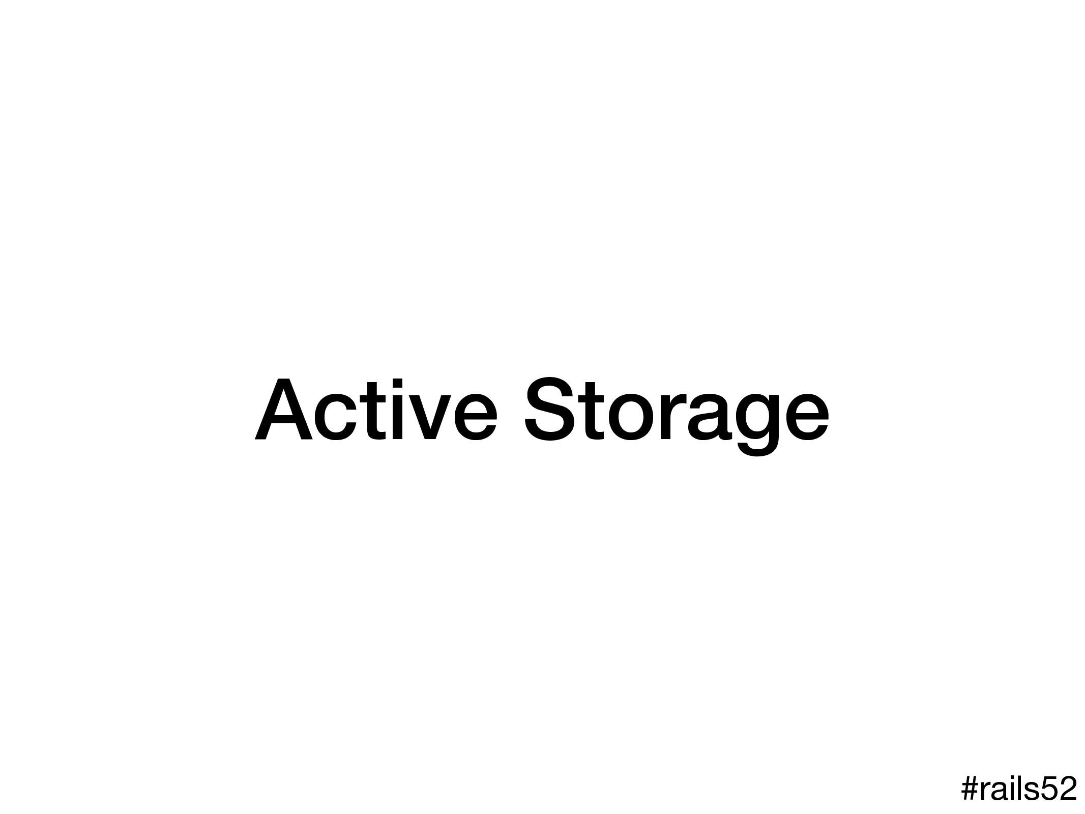 Active Storage #rails52