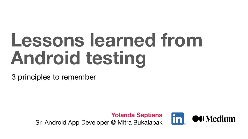 Lessons learned from Android testing Yolanda Se...