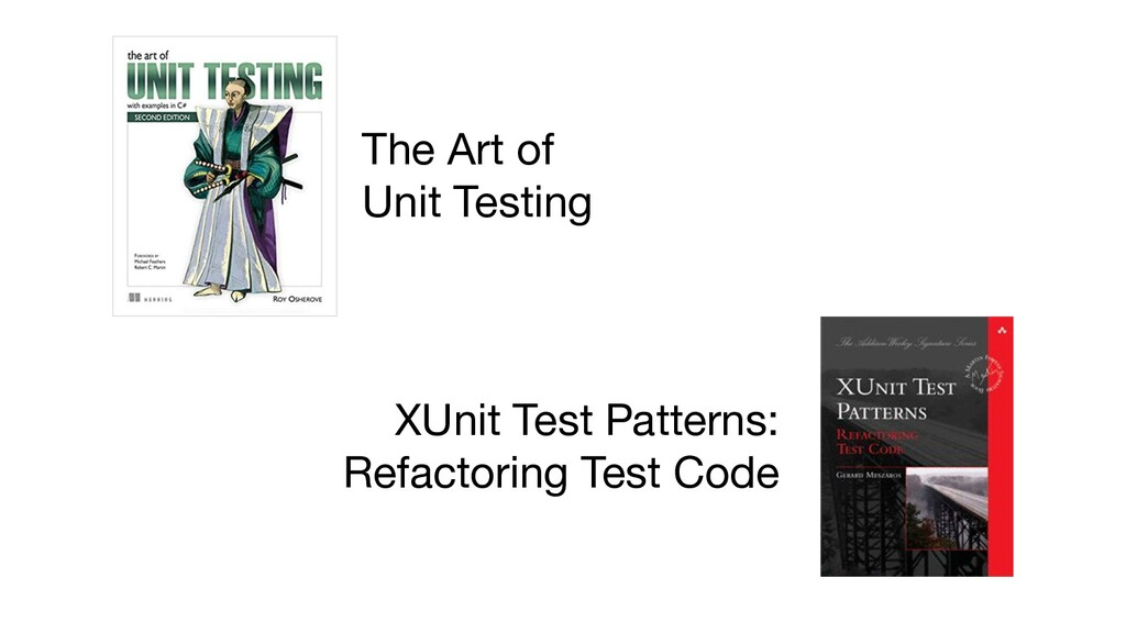 The Art of Unit Testing XUnit Test Patterns: Re...
